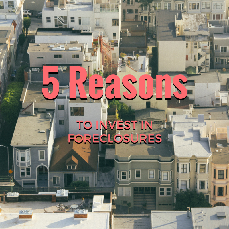 » 5 Reasons To Invest in Foreclosures